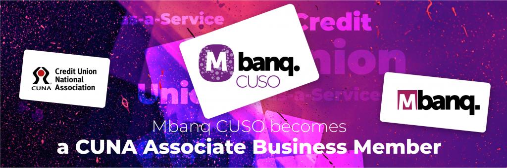 Mbanq CUSO become a CUNA Associate Business Member