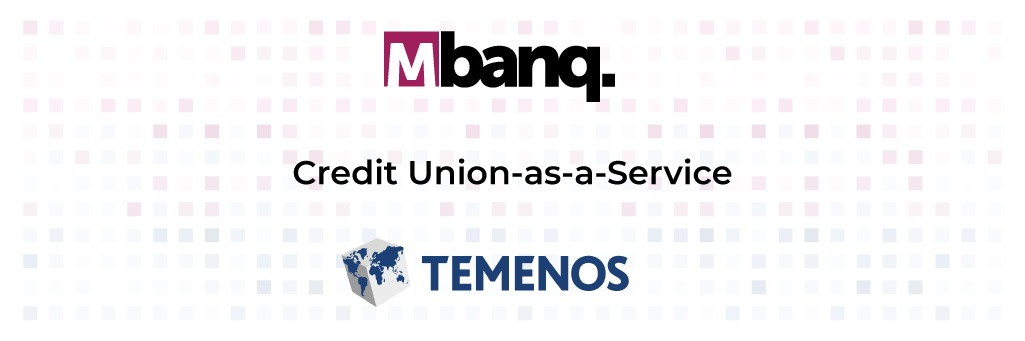 Mbanq Partners with Temenos to Launch World's First Credit Union-as-a-Service and Accelerate Banking-as-a-Service in US Market